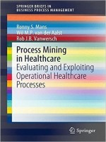 Process Mining in Healthcare: Evaluating and Exploiting Operational Healthcare Processes