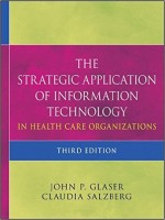 The Strategic Application Of Information Technology In Healthcare Organizations