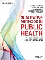 Qualitative Methods in Public Health: A Field Guide For Applied Research, 2ND Editiion