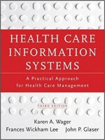 Health Care Information Systems: A Practical Approach For Health Care Management, 3rd Edition