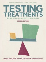 Testing Treatments : Better Research For Better HealthCare