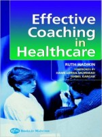 Effective Coaching In Healthcare Practice, 1st Edition