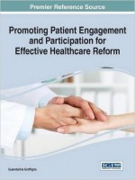 Promoting Patient Engagement And Participation For Effective Healthcare Reform (Advances In Medical Diagnosis, Treatment, And Care)