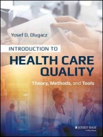 Introduction To Health Care Quality: Theory, Methods, And Tools 1st Edition