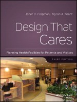 Design That Cares: Planning Health Facilities For Patients And Visitors, 3rd Edition