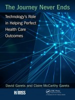 The Journey Never Ends: Technology\'s Role In Helping Perfect Health Care Outcomes