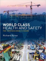 World Class Health and Safety: The Professional\\\'s Guide