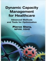 Dynamic Capacity Management for Healthcare: Advanced Methods and Tools for Optimization