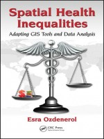 Spatial Health Inequalities: Adapting GIS Tools and Data Analysis