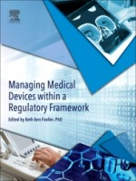 Managing Medical Devices Within a Regulatory Framework, 1st Edition