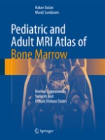 Pediatric And Adult Mri Atlas Of Bone Marrow