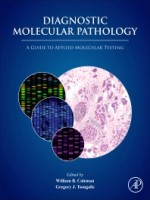 Diagnostic Molecular Pathology, 1st Edition