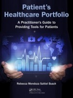 Patient\'s Healthcare Portfolio: A Practitioner's Guide to Providing Tool for Patients
