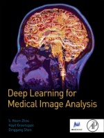 Deep Learning for Medical Image Analysis, 1st Edition