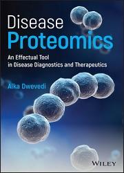 Disease Proteomics: An Effectual Tool in Disease Diagnostics and Therapeutics