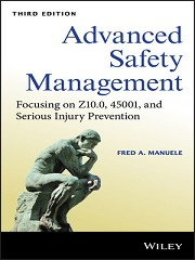 Advanced Safety Management: Focusing on Z10.0, 45001, and Serious Injury Prevention, 3rd Edition