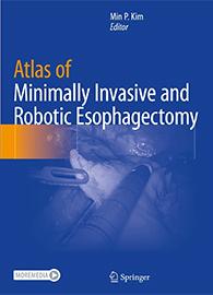 Atlas of Minimally Invasive and Robotic Esophagectomy